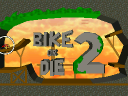 1. Bike or Die 2 Title in Bike or Die 2 Title